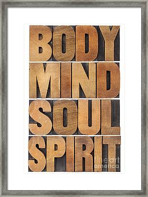 Body Mind Soul And Spirit Framed Print
