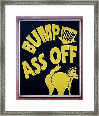 Bump Your Ass Off Framed Print by Rob Hans