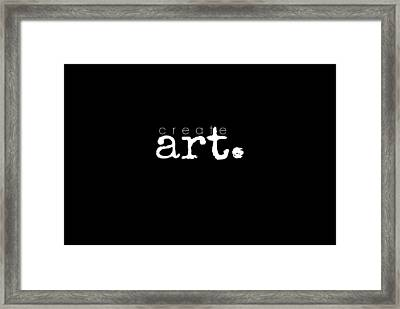 Create Art Framed Print by Chastity Hoff