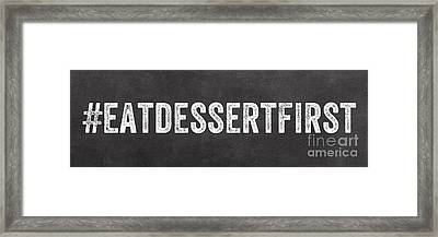 Eat Dessert First Framed Print