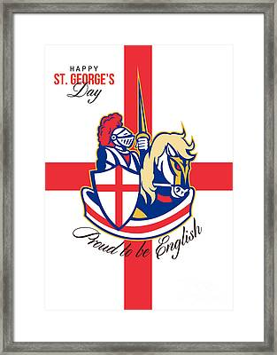 Happy St George Day Proud To Be English Retro Poster Framed Print by Aloysius Patrimonio