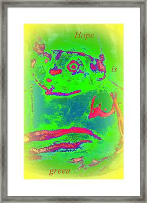 Hope Is Green If You Are A Believer  Framed Print