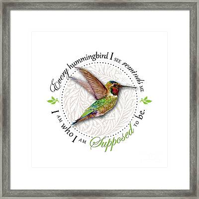 I Am Who I Am Supposed To Be Framed Print