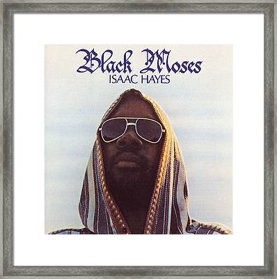 Isaac Hayes -  Black Moses Framed Print by Concord Music Group