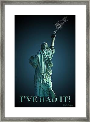 I've Had It Framed Print by Coqle Aragrev
