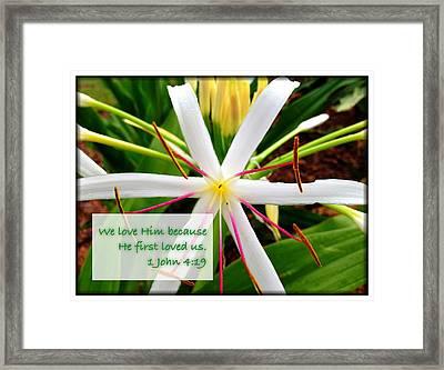1 John 4 19 Framed Print