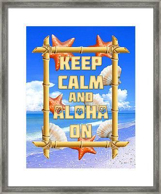 Keep Calm And Aloha On Framed Print by Chris MacDonald