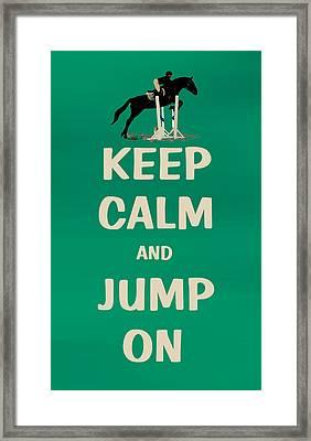 Keep Calm And Jump On Horse Framed Print