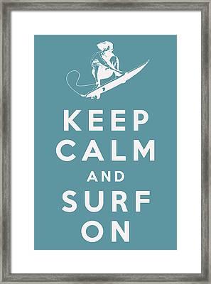 Keep Calm And Surf On Framed Print