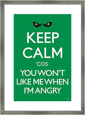 Keep Calm 'cos You Won't Like Me When I'm Angry Framed Print by IKONOGRAPHI Art and Design
