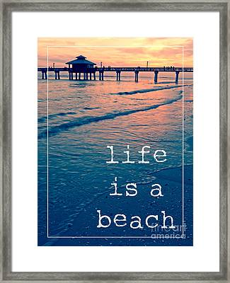 Life Is A Beach Framed Print by Edward Fielding
