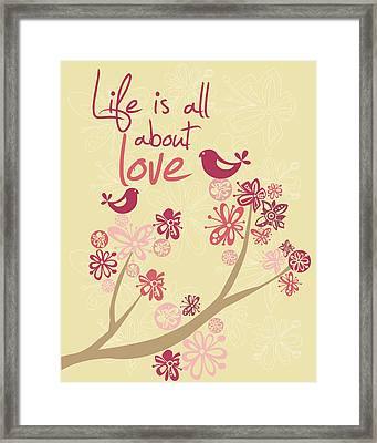 Life Is All About Love Framed Print by Valentina Ramos