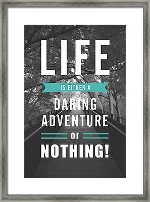Life Is Either A Daring Adventure Or Nothing Framed Print