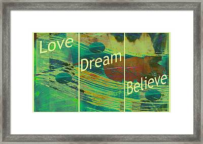 Love Dream Believe Framed Print