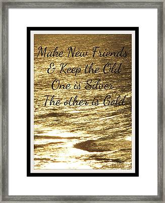 Make New Friends Keep The Old Framed Print by Gail Matthews