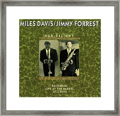 Miles Davis And Jimmy Forest -  Our Delight Framed Print