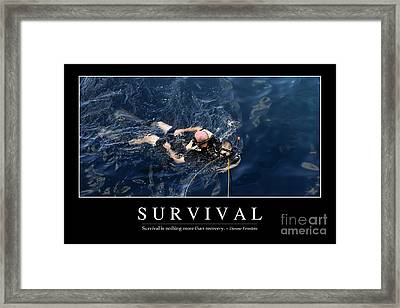 Survival Inspirational Quote Framed Print