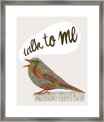 Talk To Me Framed Print by Valentina Ramos