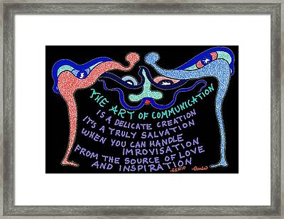 The Art Of Communication... Framed Print