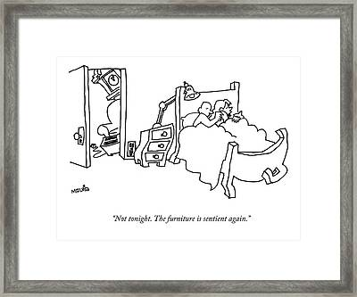 Not Tonight. The Furniture Is Sentient Again Framed Print by Ariel Molvig