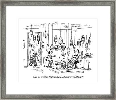 Did We Mention That We Spent Last Summer In Maine? Framed Print by David Sipress
