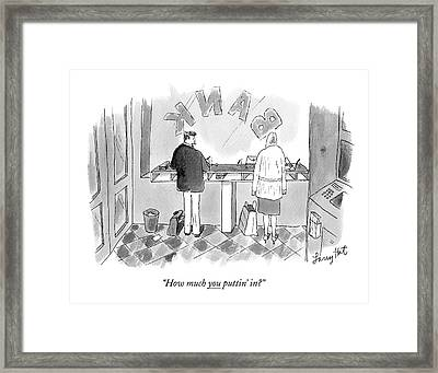 How Much You Puttin' In? Framed Print