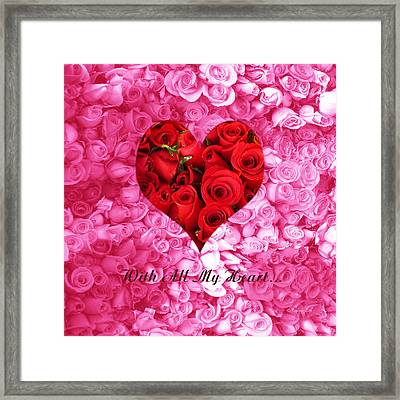 With All My Heart... Framed Print by Xueling Zou