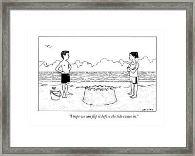 I Hope We Can Flip It Before The Tide Comes In Framed Print