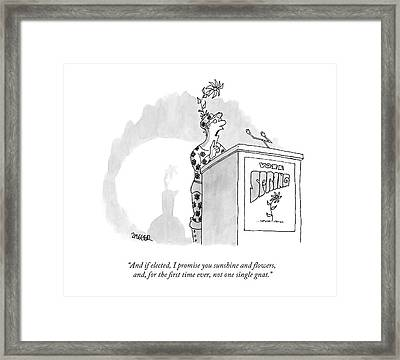 And If Elected Framed Print by Jack Ziegler