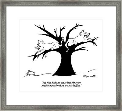 My First Husband Never Brought Home Anything Framed Print
