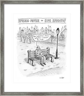 Spring Fever Or Side Effects! Framed Print by Roz Chast