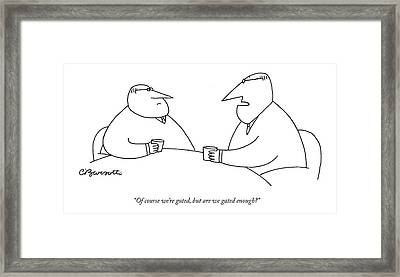 Of Course We're Gated Framed Print