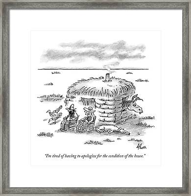 I'm Tired Of Having To Apologize Framed Print