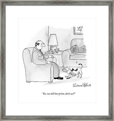 Yes, We Still Love Print, Don't We? Framed Print by Victoria Roberts