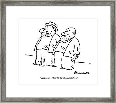 Good News - I Hear The Paradigm Is Shifting Framed Print