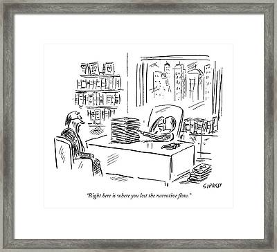 Right Here Is Where You Lost The Narrative Flow Framed Print