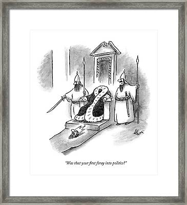 Was That Your First Foray Into Politics? Framed Print
