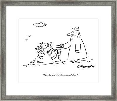 Thanks, But I Still Want A Dollar Framed Print by Charles Barsotti