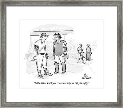 Settle Down And Try To Remember Why We Call Framed Print