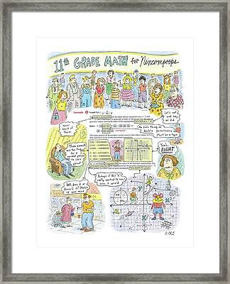 11th Grade Math For Nincompoops Framed Print by Roz Chast