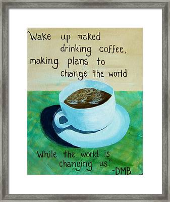 11x14 Dmb Coffee Framed Print by Michelle Eshleman