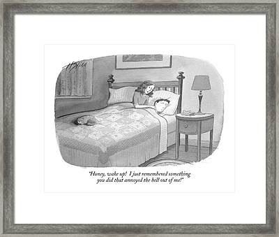 Honey, Wake Up!  I Just Remembered Something Framed Print by Harry Bliss