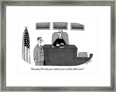 Someday I'll Catch You Without Your Mallet Framed Print