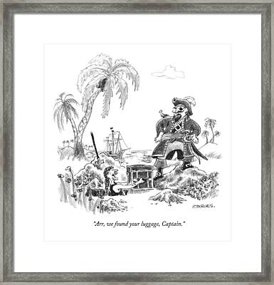 Arr, We Found Your Luggage, Captain Framed Print