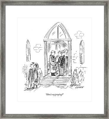 How's My Praying? Framed Print