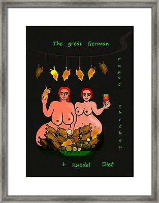 122 -   Great German Roast  Chicken And Knoedel Diet ....  Framed Print by Irmgard Schoendorf Welch