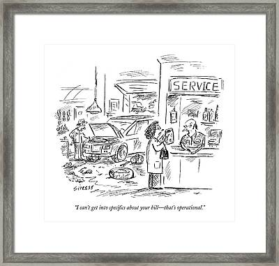 I Can't Get Into Specifics About Your Bill - Framed Print