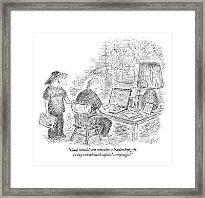 Dad, Would You Consider A Leadership Gift Framed Print by Edward Koren