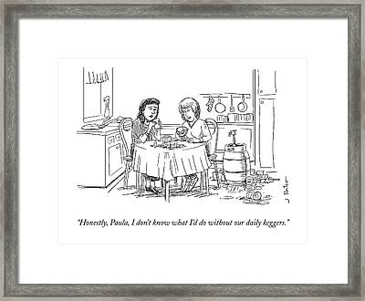 Honestly, Paula, I Don't Know What I'd Framed Print by Joe Dator