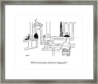 Will The Witness Please Refrain From Shagging Framed Print